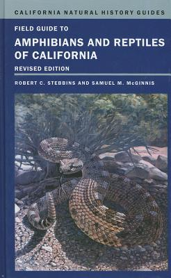 Field Guide to Amphibians and Reptiles of California By Stebbins, Robert C./ McGinnis, Samuel M.